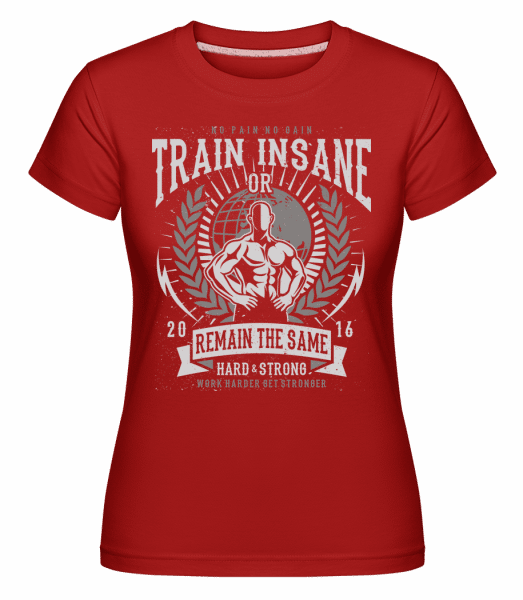 Train Insane -  Shirtinator Women's T-Shirt - Red - Vorn