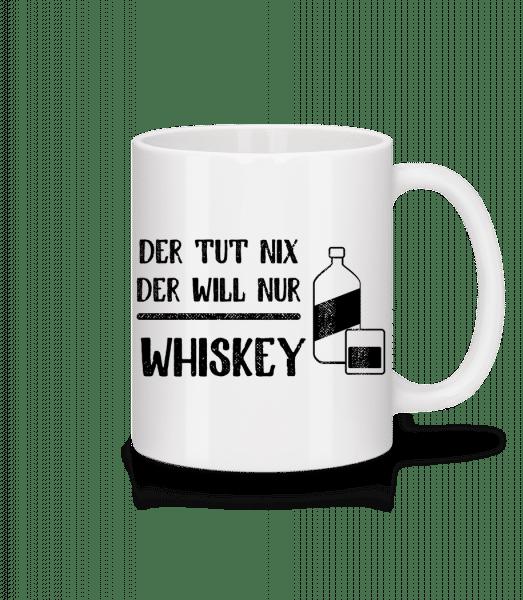 Der Tut Nix Nur Whiskey - Tasse - Weiß - Vorn