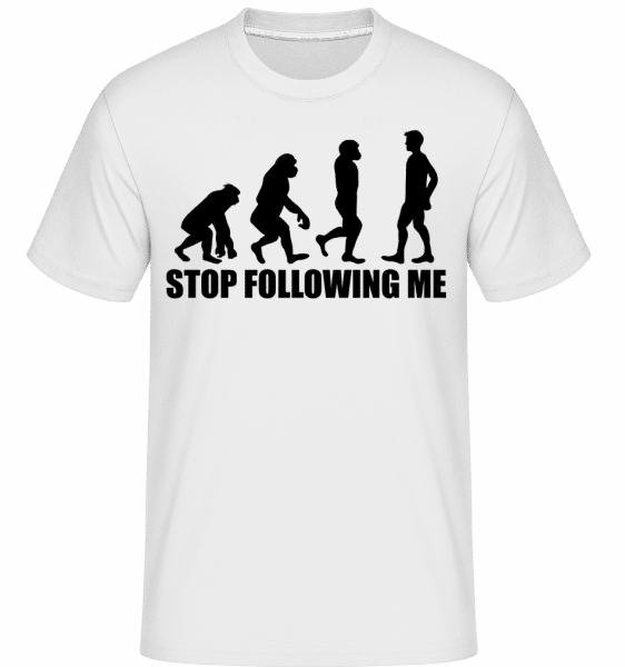 Stop Following Me -  T-Shirt Shirtinator homme - Blanc - Vorn