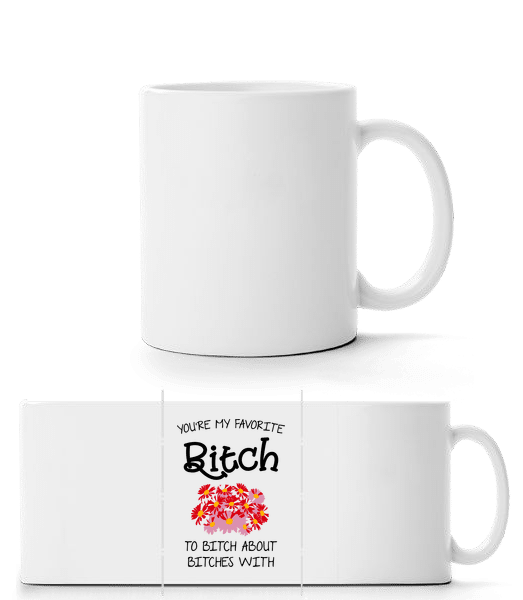 You're My Favorite Bitch - Panorama Mug - White - Front