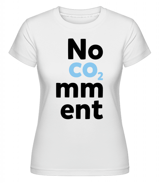 No Comment - Shirtinator Frauen T-Shirt - Weiß - Vorn
