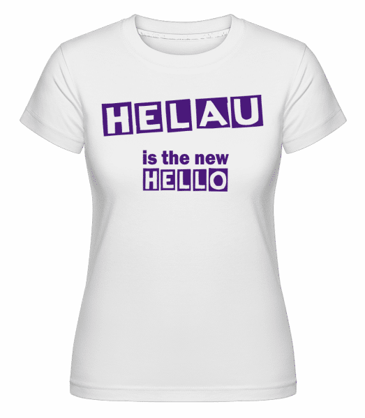 Helau Is The New Hello -  Shirtinator Women's T-Shirt - White - Vorn