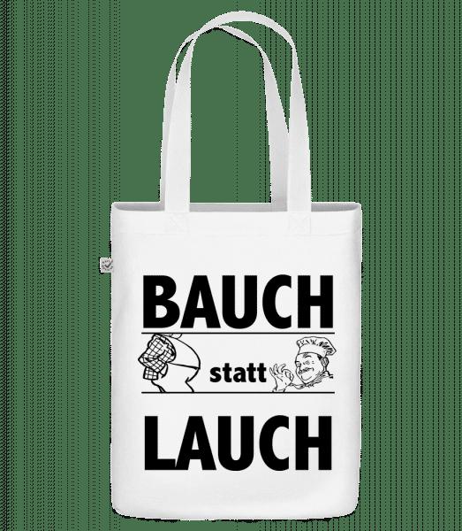 Bauch Statt Lauch - Bio Tasche - Weiß - Vorn