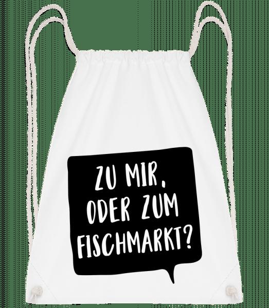 Zu Mir Oder Zum Fischmarkt? - Turnbeutel - Weiß - Vorn