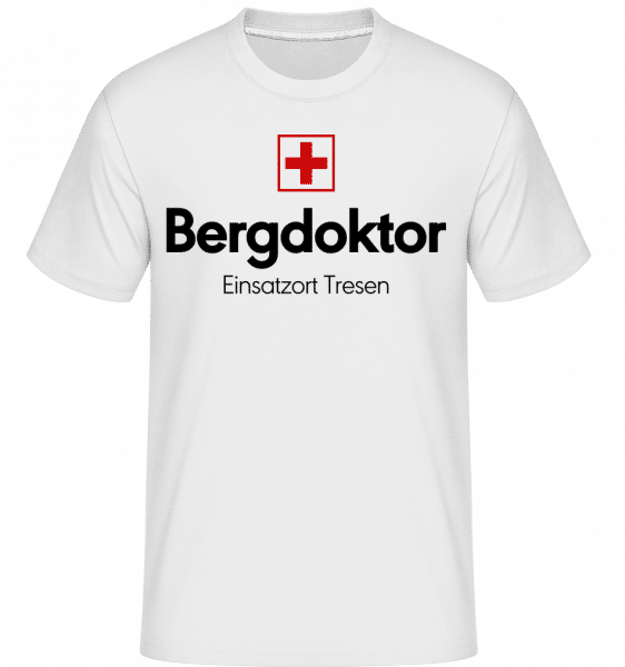 Bergdoktor Einsatzort Tresen - Shirtinator Männer T-Shirt - Weiß - Vorn