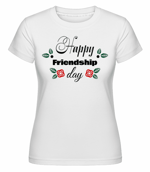 Happy Friendship Day -  T-shirt Shirtinator femme - Blanc - Vorn