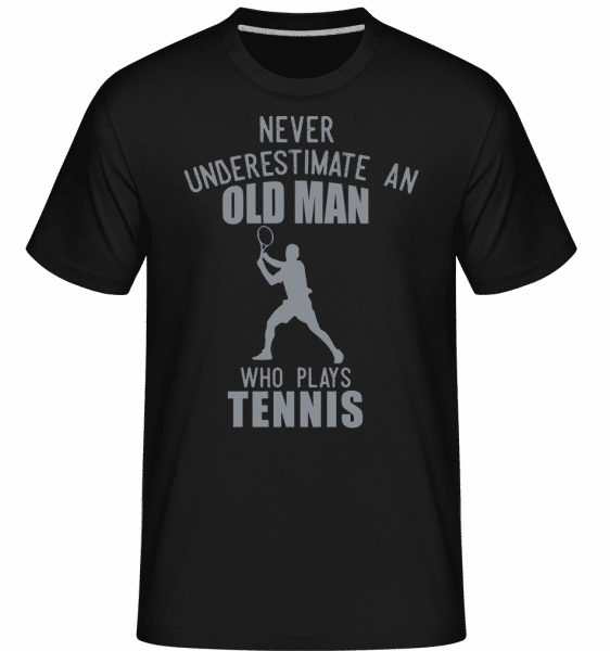 Never Underestimate An Old Man -  Shirtinator Men's T-Shirt - Black - Vorn