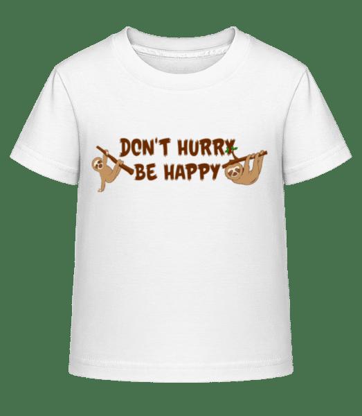 Don't Hurry Be Happy - Kid's Shirtinator T-Shirt - White - Vorn