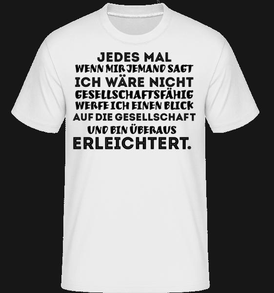 Nicht Gesellschaftsfähig - Shirtinator Männer T-Shirt - Weiß - Vorn