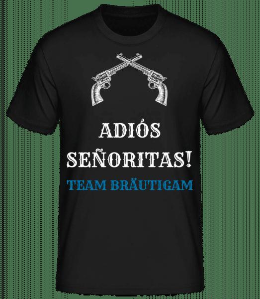 Adiós Señoritas Team Bräutigam - Männer Basic T-Shirt - Schwarz - Vorn