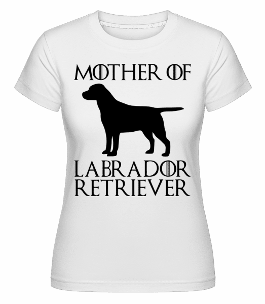 Mother Of Labrador Retriever -  Shirtinator Women's T-Shirt - White - Vorn
