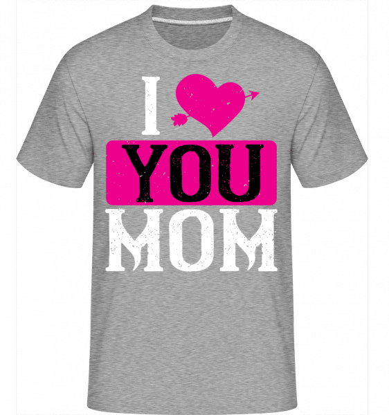 I Love You Mom -  Shirtinator Men's T-Shirt - Heather grey - Vorn