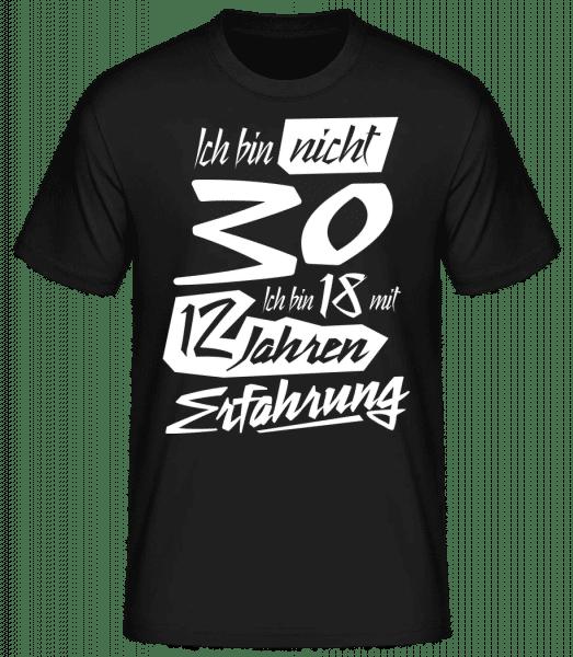 18 Mit 12 Jahren Erfahrung 30 Geburtstag - Männer Basic T-Shirt - Schwarz - Vorn
