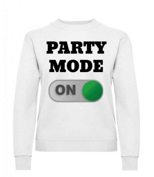 Party Mode On - Women's Sweatshirt - White - Front