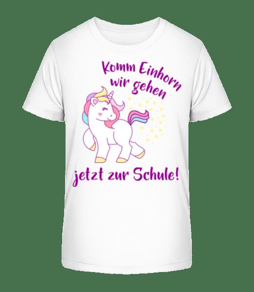 Komm Einhorn Zur Schule - Kinder Premium Bio T-Shirt - Weiß - Vorne
