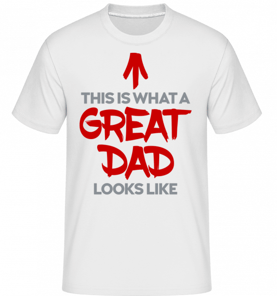 Great Dad Looks Like -  Shirtinator Men's T-Shirt - White - Vorn