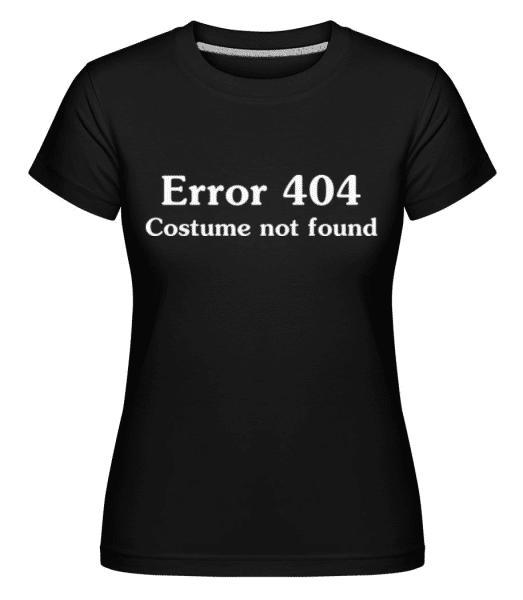 Error 404 Costume Not Found -  Shirtinator Women's T-Shirt - Black - Front