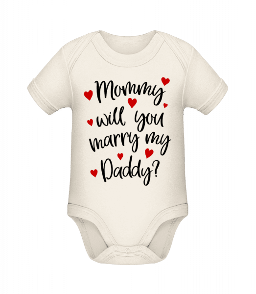 Mommy Will You Marry Daddy - Baby Bio Strampler - Creme - Vorn