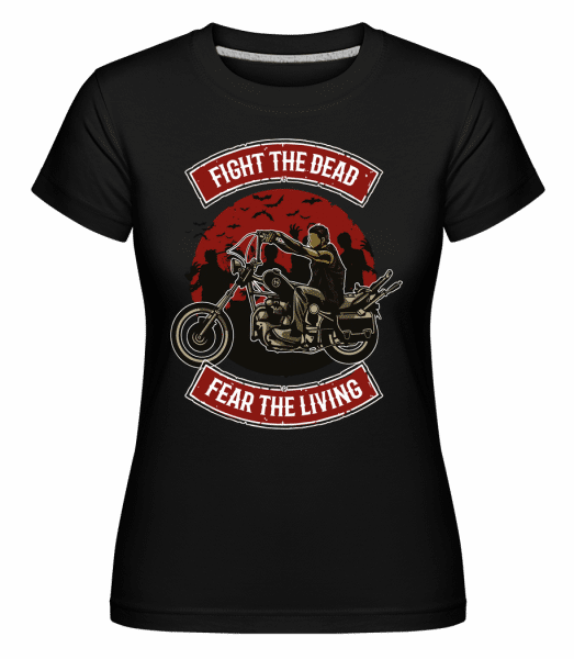 Fight The Dead -  Shirtinator Women's T-Shirt - Black - Vorn