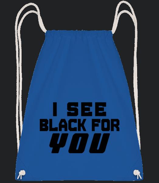 I See Black For You - Turnbeutel - Royalblau - Vorn