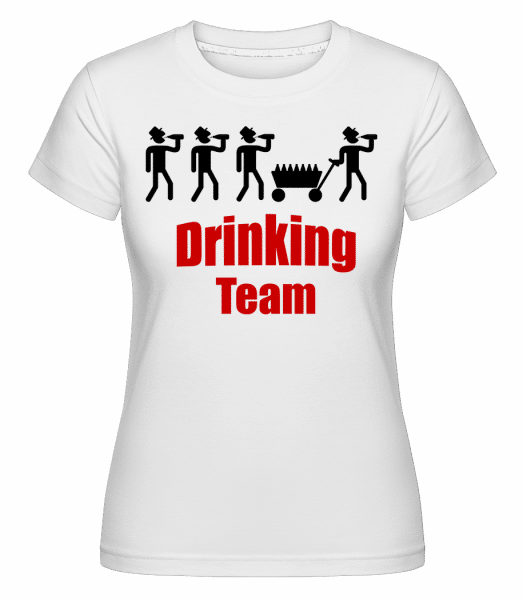 Drinking Team -  Shirtinator Women's T-Shirt - White - Vorn