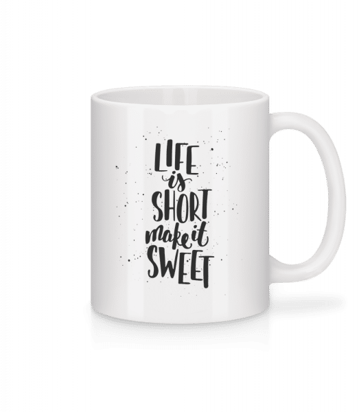 Life Is Short Make It Sweet - Mug - White - Vorn