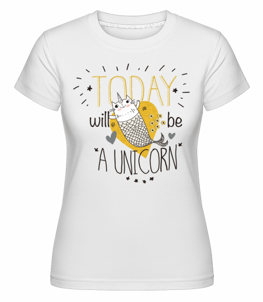 Today Will Be A Unicorn -  T-shirt Shirtinator femme - Blanc - Vorn