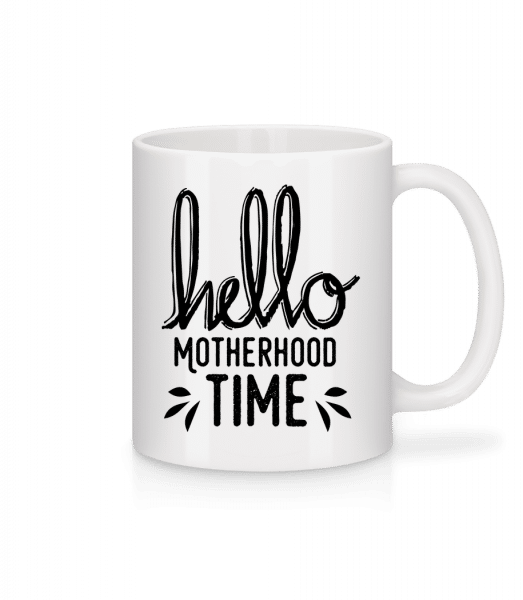 Hello Motherhood Time - Mug - White - Front