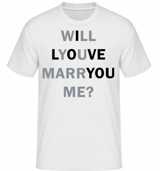 Will You Marry Me I Love You -  T-Shirt Shirtinator homme - Blanc - Vorn