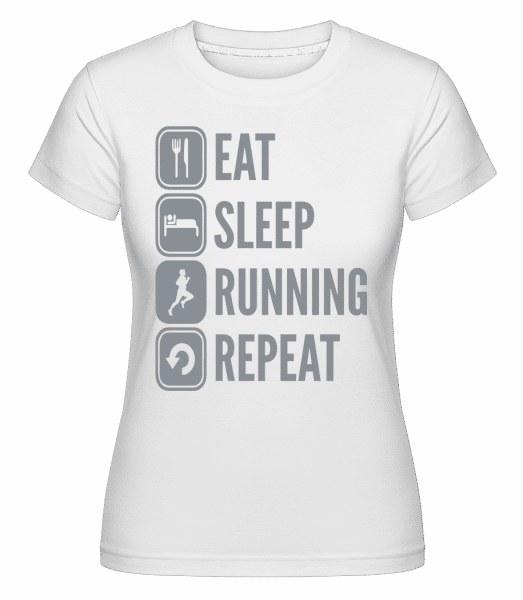 Eat Sleep Run Repeat - Shirtinator Frauen T-Shirt - Weiß - Vorn