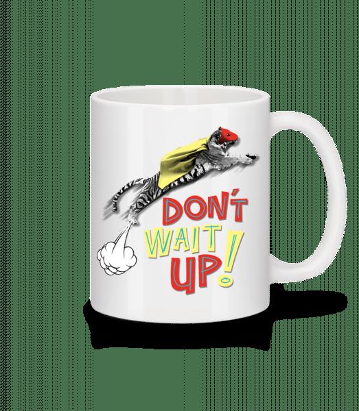 Dont Wait Up - Mug - White - Vorn