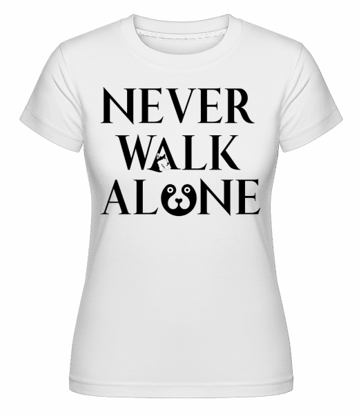 Never Walk Alone -  T-shirt Shirtinator femme - Blanc - Vorn