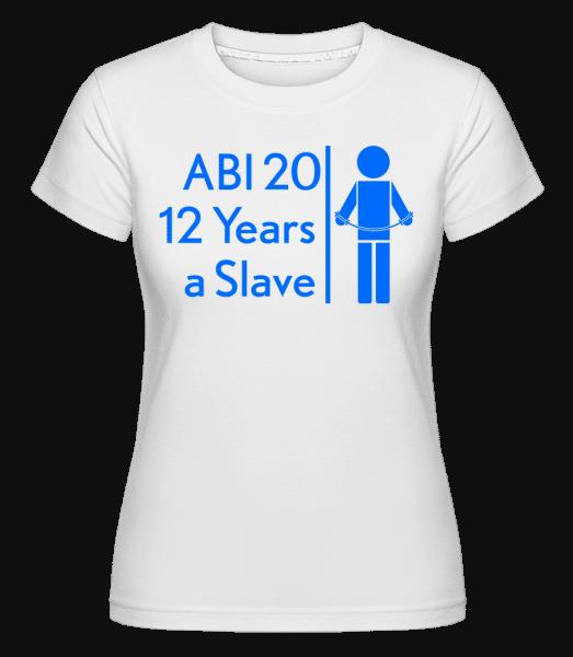 Abi 20 Slave -  Shirtinator Women's T-Shirt - White - Front