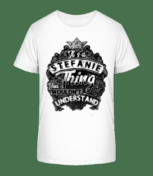 It's A Stefanie Thing - Kinder Premium Bio T-Shirt - Weiß - Vorn