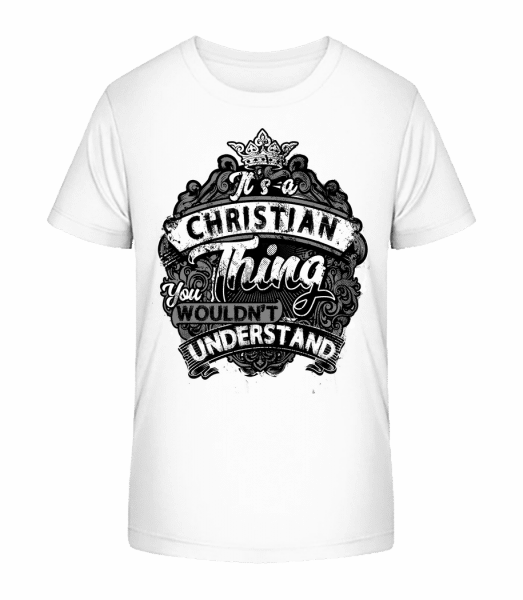 It's A Christian Thing - Kid's Premium Bio T-Shirt - White - Vorn