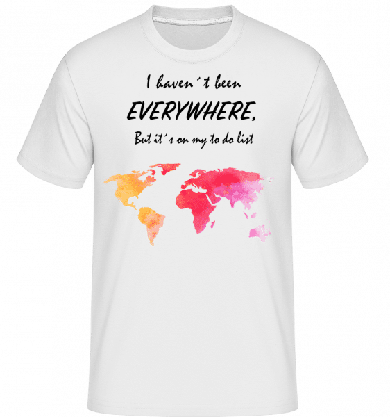 I Havent Been Everywhere -  Shirtinator Men's T-Shirt - White - Vorn