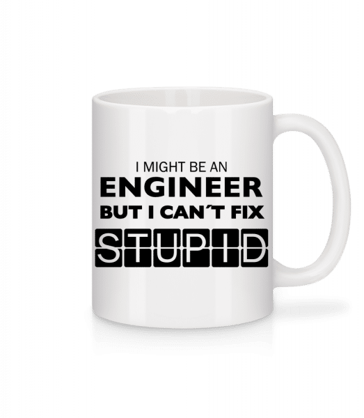 Engineer Can't Fix Stupid - Mug - White - Front