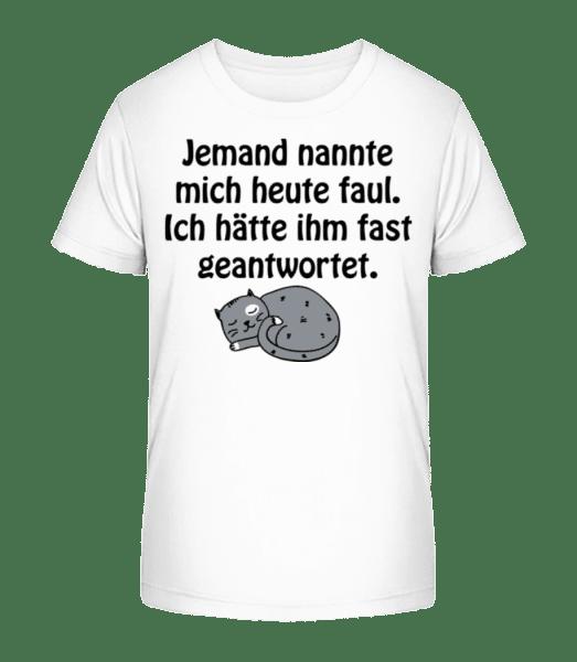 Zu Faul Zum Antworten - Kinder Premium Bio T-Shirt - Weiß - Vorn