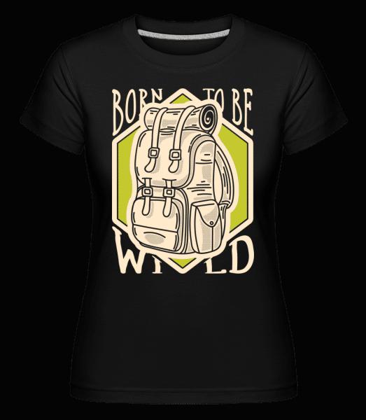 Born To Be Wild -  Shirtinator Women's T-Shirt - Black - Vorn