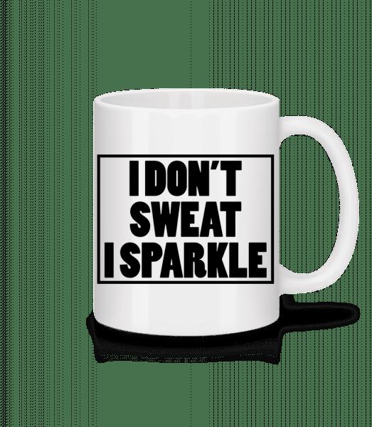 I Don't Sweat I Sparkle - Tasse - Weiß - Vorn