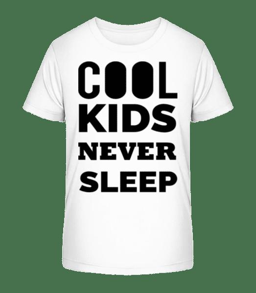 Cool Kids Never Sleep - Kinder Premium Bio T-Shirt - Weiß - Vorn