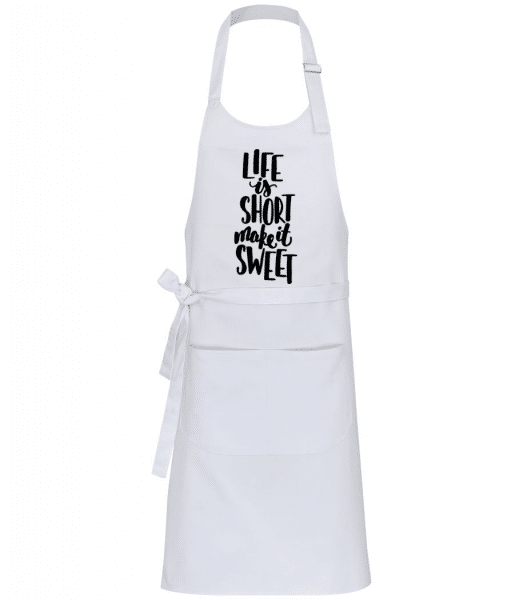 Life Is Short Make It Sweet - Professional Apron - White - Front