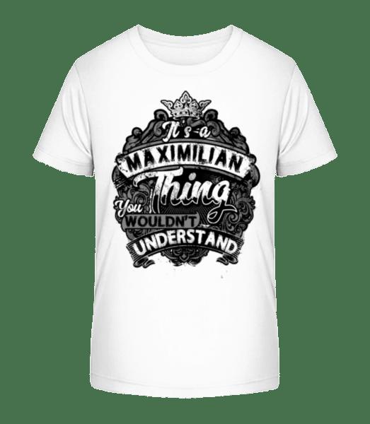 It's A Maximilian Thing - Kid's Premium Bio T-Shirt - White - Vorn