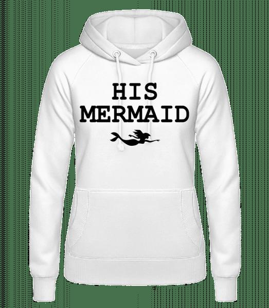 His Mermaid - Women's Hoodie - White - Vorn