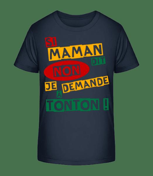 Je Demande À Tonton - T-shirt bio Premium Enfant - Bleu marine - Vorn
