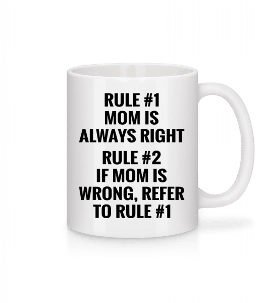Mom Is Always Right - Mug - White - Vorn