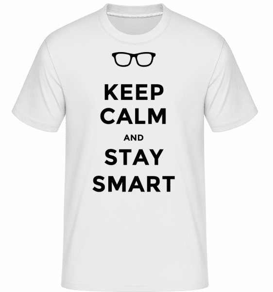 Keep Calm And Stay Smart -  Shirtinator Men's T-Shirt - White - Vorn