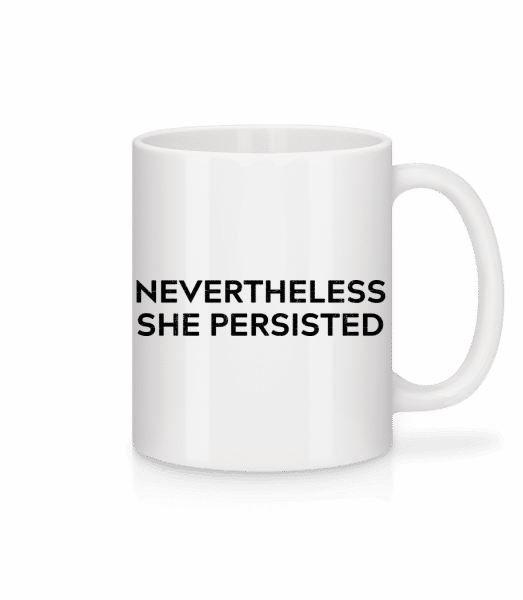 Nevertheless She Persisted - Mug - White - Vorn