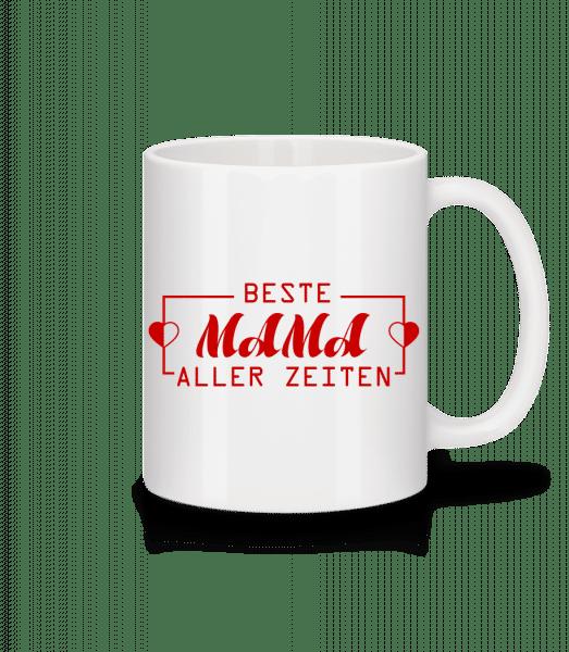 Beste Mama Aller Zeiten - Tasse - Weiß - Vorn