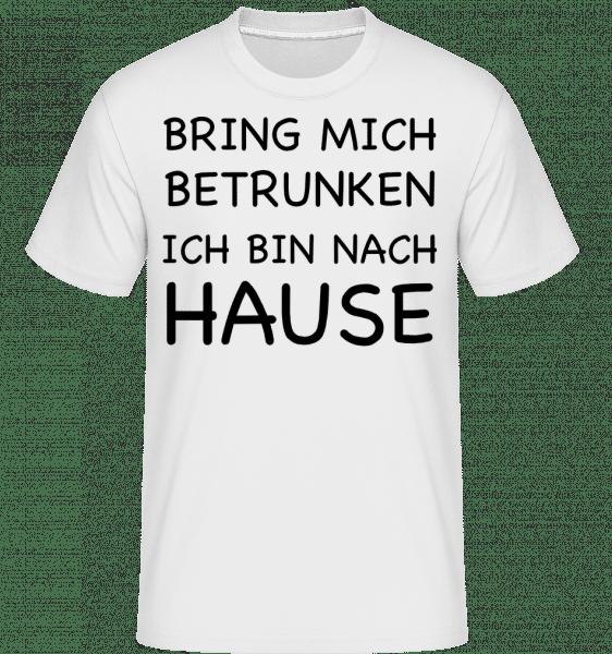 Bring Mich Betrunken - Shirtinator Männer T-Shirt - Weiß - Vorn